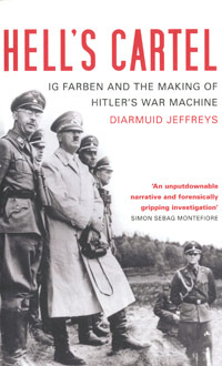 Hells Cartel: Ig Farben and the Making of Hitlers War Machine