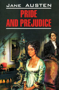 Jane Austen Pride and Prejudice austen jane sense and sensibility чувства и чувствительность роман на англ яз