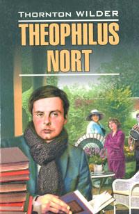 Thornton Wilder Theophilus Nort тне норт фейс