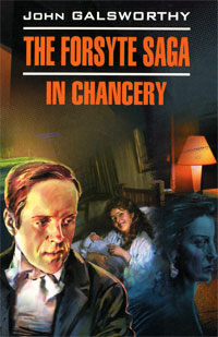 John Galsworthy The Forsyte Saga: In Chancery