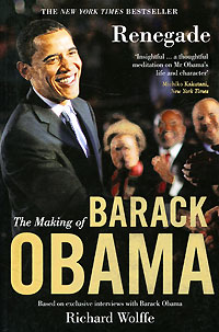 Renegade: Making of Barack Obama rollason j barack obama the story of one man s journey to the white house level 2 сd