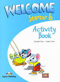 Elizabeth Gray, Virginia Evans Welcome Starter b: Activity Book