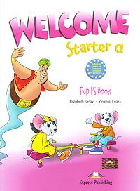 Elizabeth Gray, Virginia Evans Welcome Starter a: Pupil's Book gray e welcome starter a pupil s book