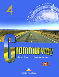 Jenny Dooley, Virginia Evans Grammarway 4 learn and practise english grammar 1 student s book