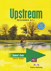 Virginia Evans, Jenny Dooley Upstream: Beginner A1+: Student's Book upstream beginner a1 my language portfolio