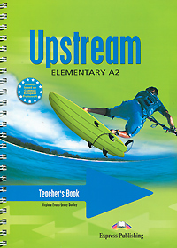 Virginia Evans, Jenny Dooley Upstream Elementary A2: Teacher's Book global elementary coursebook with eworkbook pack
