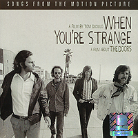 When You're Strange. Songs From The Motion Picture cd диск the doors when you re strange a film about the doors songs from the motion picture 1 cd
