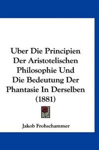 Uber Die Principien Der Aristotelischen Philosophie Und Die Bedeutung Der Phantasie In Derselben (1881) uber headphone