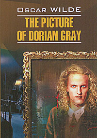Oscar Wilde The Picture of Dorian Gray уайлд оскар портрет дориана грея the picture of dorian gray