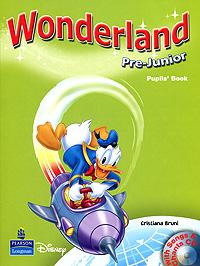 Wonderland: Pre-Junior: Pupil's Book (+ CD) wonderland junior b pupils book cd