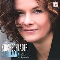 Angelika Kirchschlager. Schumann. Lieder