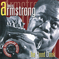 Луи Армстронг Louis Armstrong. The Good Book jd mcpherson jd mcpherson let the good times roll