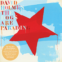 David Holmes. The Dogs Are Parading (2 CD)