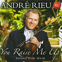Andre Rieu. You Raise Me Up