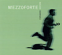 Mezzoforte. Forward Motion