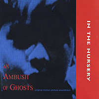 In The Nursery In The Nursery. An Ambush Of Ghosts. Original Motion Picture Soundtrack northwest sinfonia рэнди миллер the soong sisters original motion picture soundtrack