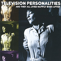 Television Personalities Television Personalities. And They All Lived Happily Ever After original 1pcs d428n2600 goods in stock
