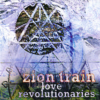 Zion Train. Love Revolutionaries