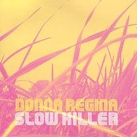 Donna Regina. Slow Killer