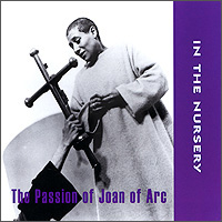 In The Nursery In The Nursery. The Passion Of Joan Of Arc the destruction of tilted arc – documents