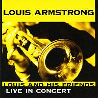 Луи Армстронг,Джек Тигарден,Барни Леон Олбэни Бигард Louis And His Friends. Live In Concert blues festival live in concert 2006