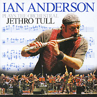 Иэн Андерсон,Neue Philharmonie Frankfurt,Джон О'Хара Ian Anderson Plays The Orchestral Jethro Tull (2 CD) hämatom frankfurt am main