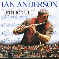Иэн Андерсон,Neue Philharmonie Frankfurt,Джон О'Хара Ian Anderson Plays The Orchestral Jethro Tull (2 CD)