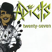 The Adicts. Twenty Seven