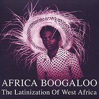Orchestre Ok Jazz,Гноннас Педро,Чарльз Лембе,Rio Band,Лаба Соссе,Orchestre Baobab Africa Boogaloo. The Latinization Of West Africa africa