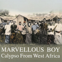 Marvellous Boy. Calypso From West Africa