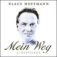 Клаус Хоффманн,Франсуа Робер Klaus Hoffmann. Mein Weg