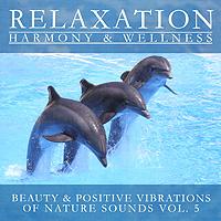 Beauty & Positive Vibrations Of Nature Sounds Vol. 5