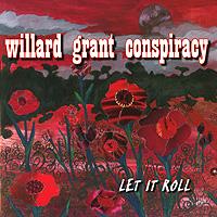 Willard Grant Conspiracy Willard Grant Conspiracy. Let It Roll
