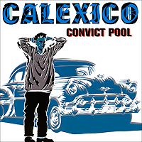 Calexico Calexico. Convict Pool cartoon