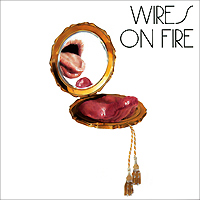 Wires On Fire Wires On Fire. Wires On Fire man on fire