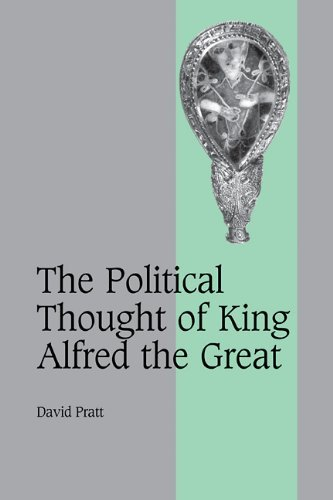 The Political Thought of King Alfred the Great (Cambridge Studies in Medieval Life and Thought: Fourth Series) natalie mears queenship and political discourse in the elizabethan realms cambridge studies in early modern british history