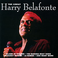 Harry Belafonte. The Great Harry Belafonte