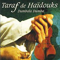 Taraf De Haidouks. Dumbala Dumba
