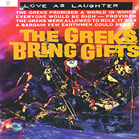 Love As Laughter Love As Laughter. The Greeks Bring Gifts
