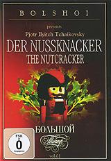 Pjotr Ilyitch Tchaikovsky: Der Nussknacker. Vol. 1 bolshoi confidential
