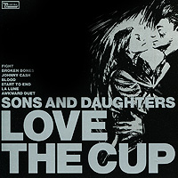 Sons And Daughters Sons And Daughters. Love The Cup sons and daughters