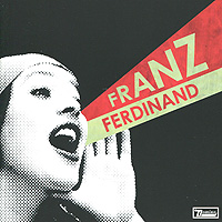 Franz Ferdinand Franz Ferdinand. You Could Have It So Much Better franz ferdinand franz ferdinand do you want to pt 2