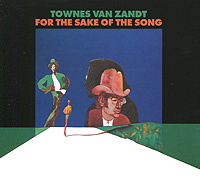 Townes Van Zandt Townes Van Zandt. For The Sake Of The Song van tzu the matrix of consciousness