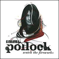 Emma Pollock. Watch The Fireworks