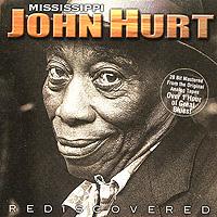 Mississippi John Hurt. Rediscovered