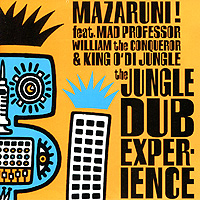Mazaruni! The Jungle Dub Experience