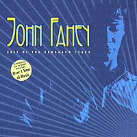 John Fahey. Best Of The Vanguard Years