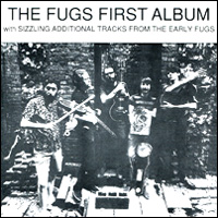 The Fugs The Fugs. The Fugs First Album With Sizzling Additional Tracks From The Early Fugs