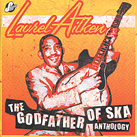 Лорел Эйткен Laurel Aitken. Anthology: The Godfather Of Ska (2 CD) rainbow anthology 1975 1984 cd