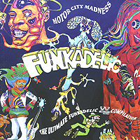 Funkadelic Funkadelic. Motor City Madness - The Ultimate Funkadelic Westbound Compilation (2 CD) funkadelic funkadelic standing on the verge the best of funkadelic